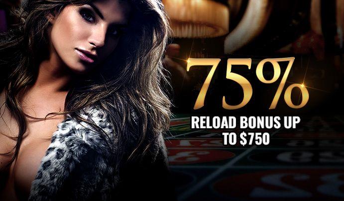 Get a 75% Reload Bonus up to $750